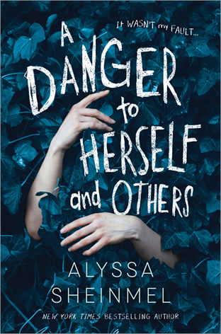 A Danger to Herself and Others by author Alyssa B. Sheinmel