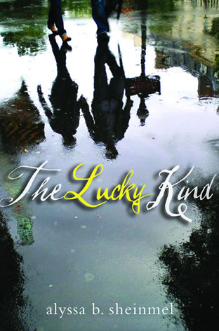 The Lucky Kind by author Alyssa B. Sheinmel