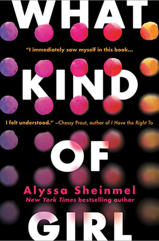 What Kind of Girl by author Alyssa B. Sheinmel
